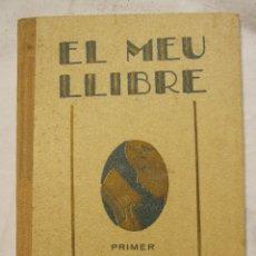 Libros antiguos: EL MEU LLIBRE. PRIMER LLIBREDE LECTURA. LLIBRERIA MONTSERRAT. BARCELONA 1932. Lote 183463150