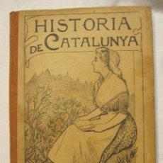 Libros antiguos: HISTORIA DE CATALUNYA. NORBERT FONT SAGUE. 1899 LA CATALANA, BARCELONA 168 P. 18X12 CM.. Lote 183463658