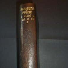 Libros antiguos: ETERNAS COSTUMBRISTAS ESPAÑOLES TOMO I AGUILAR. Lote 183476067