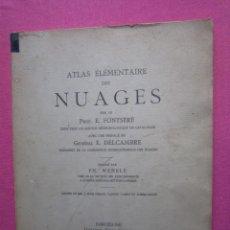 Libros antiguos: ATLAS ELEMENTAIRE DES NUAGES. E. FONTSERE ILUSTRADO. EN CATALAN Y EN FRANCES 1925. Lote 183503577