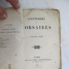 Libros antiguos: AVENTURIERS ET CORSAIRES - XAVIER EYMA - MICHEL LÉVY FRÈRES - PARIS 1861.. Lote 183517445
