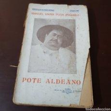 Libros antiguos: POTE ALDEANO 1911 MANUEL PUGA ( PICADILLO ) BIBLIOTECA DE ESCRITORES GALLEGOS VOLUMEN VIII. Lote 183531060