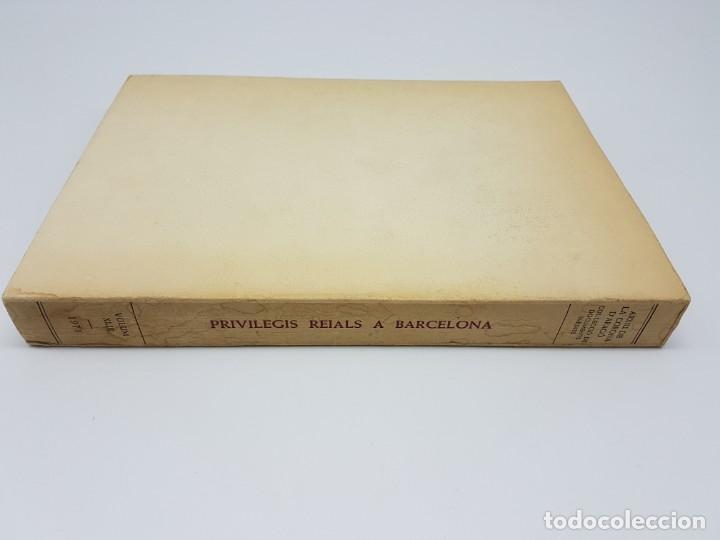 Libros antiguos: PRIVILEGIS REIALS CONCEDITS A LA CIUTAD DE BARCELONA ( CORONA DARAGÒ ) 1971 - Foto 3 - 183586241