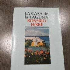 Libros antiguos: LA CASA DE LA LAGUNA -- ROSARIO FERRE. Lote 183632508