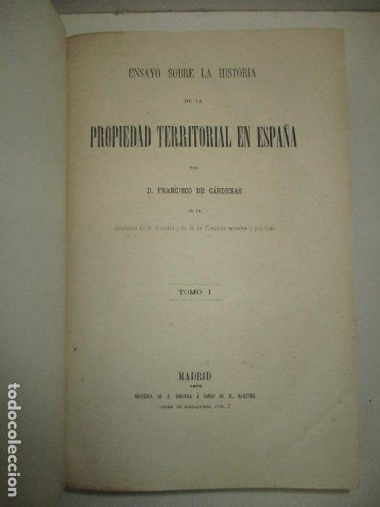 Libros antiguos: ENSAYO SOBRE LA HISTORIA DE LA PROPIEDAD TERRITORIAL EN ESPAÑA. CÁRDENAS, D. Francisco de. 1873. - Foto 3 - 183698725