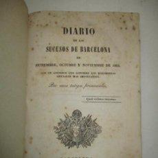 Libros antiguos: DIARIO DE LOS SUCESOS DE BARCELONA EN SETIEMBRE, OCTUBRE Y NOVIEMBRE DE 1843.. Lote 183705392