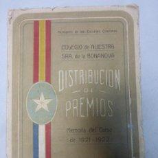 Libros antiguos: COLEGIO NTRA. SEÑORA DE LA BONANOVA DISTRIBUCIÓN DE PREMIOS MEMORIA DEL CURSO 1921 - 1922. Lote 183860347