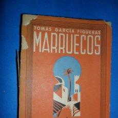 Libros antiguos: MARRUECOS, TOMÁS GARCÍA FIGUERAS, ED. FE, 1939. Lote 183915848