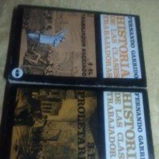 Libros antiguos: LOTE DE 2 TÍTULOS FERNANDO GARRIDO- HISTORIA DE LAS CLASES TRABAJADORAS.. Lote 183933103