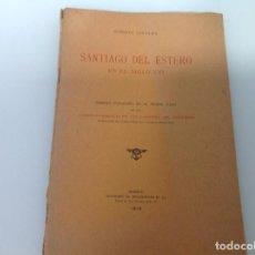 Libros antiguos: ROBERTO LEVILLIER ... SANTIAGO DEL ESTERO EN EL SIGLO XVI ... 1919. Lote 183949516