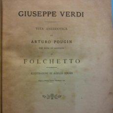 Libros antiguos: GIUSEPPE VERDI. VITA ANEDDOTICA DI ARTURO POUGIN. CON NOTE ED AGGIUNTE DI FOLCHETTO. REGIO STABILIME. Lote 183974865