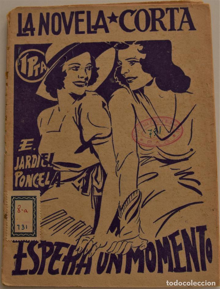 LA NOVELA CORTA Nº 37 - ESPERA UN MOMENTO - POR ENRIQUE JARDIEL PONCELA (Libros antiguos (hasta 1936), raros y curiosos - Literatura - Narrativa - Otros)