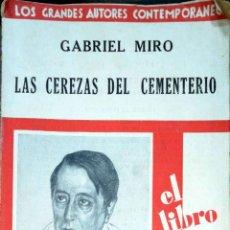 Libros antiguos: LAS CEREZAS DEL CEMENTERIO. GABRIEL MIRO. 1930.. Lote 184004567