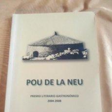 Libros antiguos: POU DE LA NEU - PREMIO LITERARIO- GASTRONÓMICO 2004 - 2008.. Lote 184019082