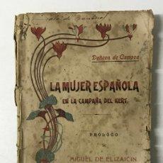 Libros antiguos: DOÑEVA DE CAMPOS CONSUELO GÓNZALEZ RAMOS LA MUJER ESPAÑOLA EN LA CAMPAÑA DEL KERT MELILLA 1912 . Lote 184034855
