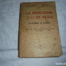 Libros antiguos: LA DISOLUCION DE RUSIA LA DICTADURA DE KERENSKY.CARLOS PEREYRA-ANDRES REVESZ.MADRID 1917. Lote 184048316