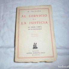 Libros antiguos: AL SERVICIO DE LA JUSTICIA.LA ORGIA AUREA DE LA DICTADURA.Q.SALDAÑA.MADRID 1930.-1ª EDICION. Lote 184051971