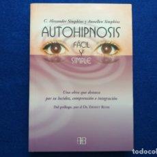Libros antiguos: TÍTULO: AUTOHIPNOSIS FACIL Y SIMPLE. AUTORES: ALEXANDER Y ANNELLEN SIMPKINS. Lote 184088848