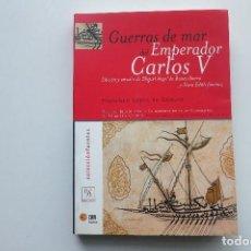 Libros antiguos: GUERRAS DEL MAR DEL EMPERADOR CARLOS V FRANCISCO LOPEZ CARMONA. Lote 184123198