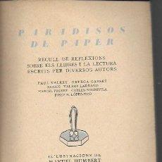 Libros antiguos: PARADISOS DE PAPER. RECULL DE REFLEXIONS SOBRE ELS LLIBRES.. / VARIS; IL. M. HUMBERT.BCN : CATALONIA. Lote 184163630