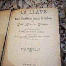 Libros antiguos: LA LLAVE O MANUAL TEÓRICO PRÁCTICO ELEMENTAL DEL CARABINERO, ALICANTE, 1902, JOSÉ ALLER Y VICENTE. Lote 184187903