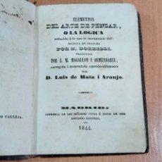 Libros antiguos: ELEMENTOS DEL ARTE DE PENSAR, O LA LOGICA. BORRELLI. TRADUCCION DE LUIS DE MATA I ARAUJO. 1844. Lote 184195932