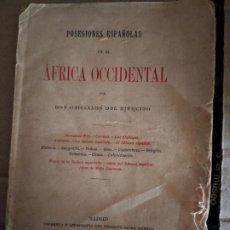 Libros antiguos: POSESIONES ESPAÑOLAS EN EL AFRICA OCCIDENTAL POR DOS OFICIALES DEL EJERCITO. Lote 184197548