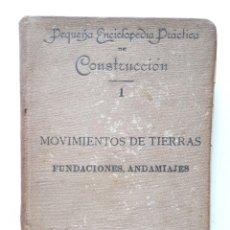 Libros antiguos: MOVIMIENTOS DE TIERRAS, FUNDACIONES, ANDAMIAJES / BAILLY-BALLIERE E HIJOS 1899 / ANTONIO AGUIRRE . Lote 184268987