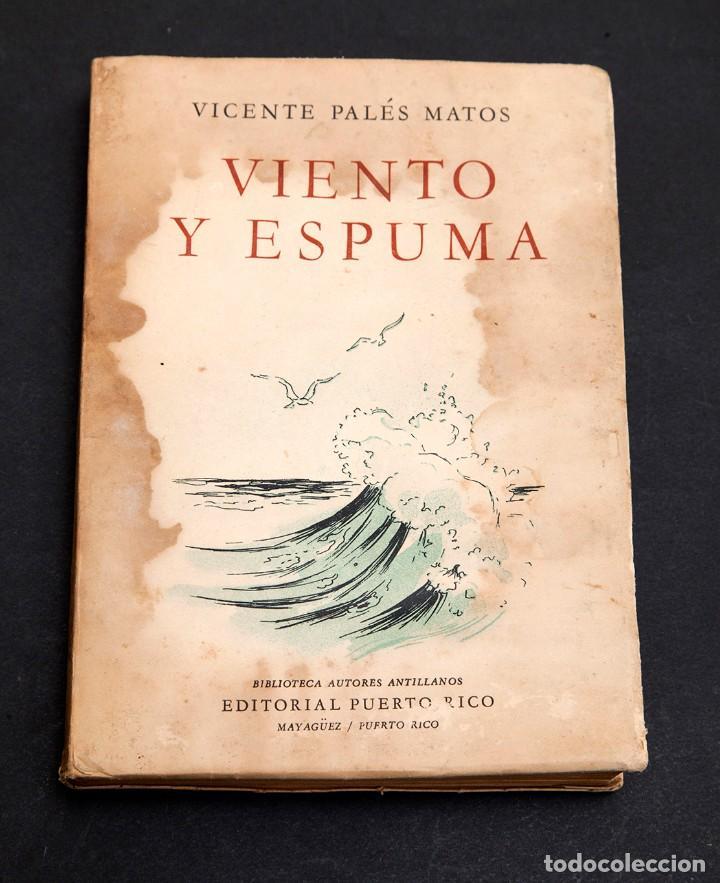 Libros antiguos: VICENTE PALÉS MATOS : VIENTO Y ESPUMA - DEDICATORIA AUTÓGRAFA DEL AUTOR - diepalismo - vanguardias - Foto 2 - 184284028