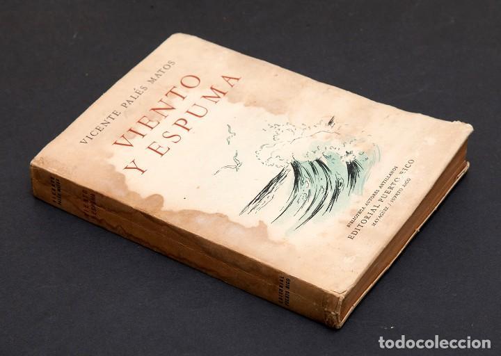 Libros antiguos: VICENTE PALÉS MATOS : VIENTO Y ESPUMA - DEDICATORIA AUTÓGRAFA DEL AUTOR - diepalismo - vanguardias - Foto 3 - 184284028