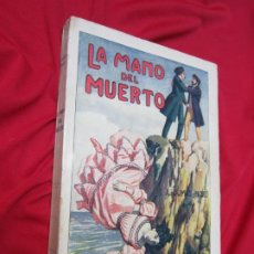 Libros antiguos: LA MANO DEL MUERTO. ALEJANDRO DUMAS PADRE. RAMON SOPENA S/F CONTINUACION CONDE DE MONTECRISTO. Lote 184447062
