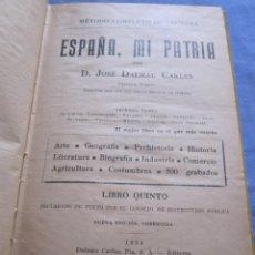 Libros antiguos: ESPAÑA, MI PATRIA - JOSE DALMAU CARLES 1934. Lote 184451868