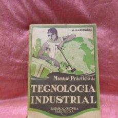 Libros antiguos: MANUAL PRÁCTICO DE TECNOLOGÍA INDUSTRIAL..1927.. Lote 184464147