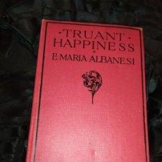 Libros antiguos: TRUANT HAPPINESS E. MARIA ALBANESI 1919 WARD LOCK LONDON. Lote 184479236