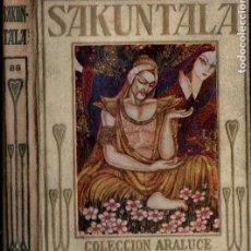 Libros antiguos: KALIDASA : SAKUNTALA (ARALUCE, 1936). Lote 184562847