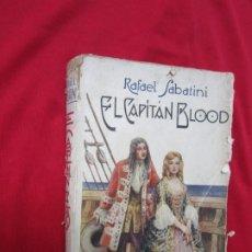 Libros antiguos: EL CAPITÁN BLOOD. RAFAEL SABATINI. CASA EDITORIAL SEGUI. AÑOS 30. Lote 184572901