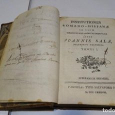 Libros antiguos: INSTITUTIONES ROMANO- HISPANA AD USUM TIRONUM HISPANORUM ORDINATE OPERA JOANNIS SALA TOMUS I - 1788. Lote 184574481
