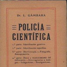 Libros antiguos: POLICÍA CIENTÍFICA / DR. L. GÁMBARA. BCN : F. GRANADA, [1910]. 19X11CM. 511 P.. Lote 184585967