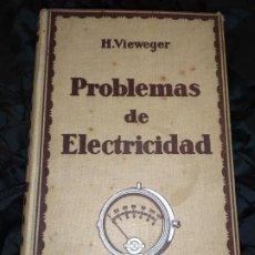 Libros antiguos: H. VIEWEGER PROBLEMAS DE ELECTRICIDAD 1928 R. CAMPALANS. Lote 184586242