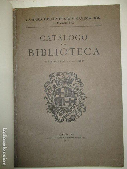 CATÁLOGO DE LA BIBLIOTECA DE LA CÁMARA DE COMERCIO Y NAVEGACIÓN DE BARCELONA.. 1921. (Libros Antiguos, Raros y Curiosos - Bellas artes, ocio y coleccionismo - Otros)