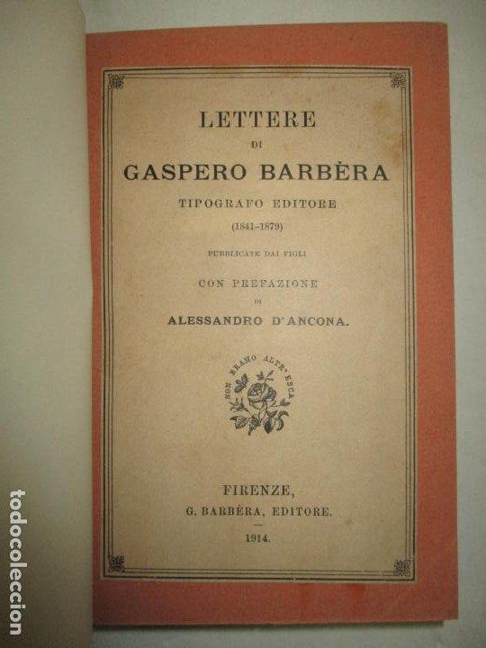 Libros antiguos: LETTERE DI GASPERO BARBÈRA. Tipografo editore (1841-1879). - BARBÈRA, Gaspero (hijo). 1914. - Foto 3 - 123161288