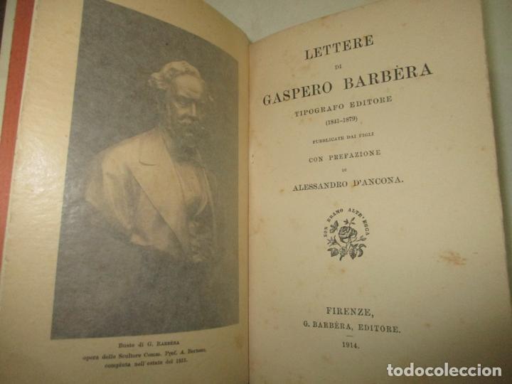 LETTERE DI GASPERO BARBÈRA. TIPOGRAFO EDITORE (1841-1879). - BARBÈRA, GASPERO (HIJO). 1914. (Libros Antiguos, Raros y Curiosos - Bellas artes, ocio y coleccionismo - Otros)