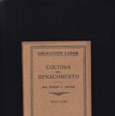 Libros antiguos: CULTURA DEL RENACIMIENTO - ROBERT F. ARNOLD - EDITORIAL LABOR 1936 / ILUSTRADO. Lote 184610456