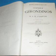 Libros antiguos: HISTORIA DE LOS GIRONDINOS LAMARTINE. IMP.Y LIBRERÍA GASPAR,1877.HOLANDESA. 36 LÁMINAS. 603 PÁGINAS.. Lote 184634100