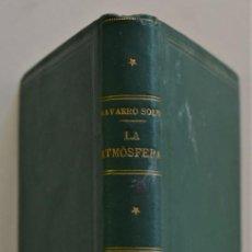 Libros antiguos: LA ATMÓSFERA EN SUS RELACIONES CON LA AGRICULTURA Y EL PRONOSTICO DEL TIEMPO - NAVARRO SOLER 1877. Lote 184652895