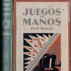 Libros antiguos: BOSCAR : JUEGOS DE MANOS (GILI, 1955). Lote 184750226