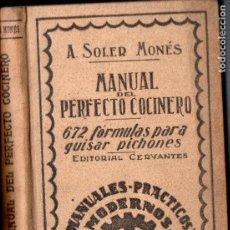 Libri antichi: SOLER MONÉS : MANUAL DEL PERFECTO COCINERO -672 FÓRMULAS PARA GUISAR PICHONES DE PALOMO (1930). Lote 184753326