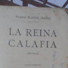 Livres anciens: 1923. LA REINA CALAFIA, NOVELA DE VICENTE BLASCO IBÁÑEZ. Lote 184813643