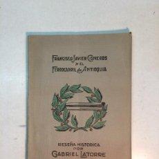 Libros antiguos: GABRIEL LATORRE: FRANCISCO JAVIER CISNEROS Y EL FERROCARRIL DE ANTIOQUIA. Lote 184820371