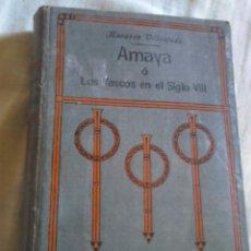 Libros antiguos: ANTIGUO LIBRO,AÑO 1914,AMAYA,NOVELA HISTÓRICA, NAVARRO VILLOSLADA. Lote 184847960